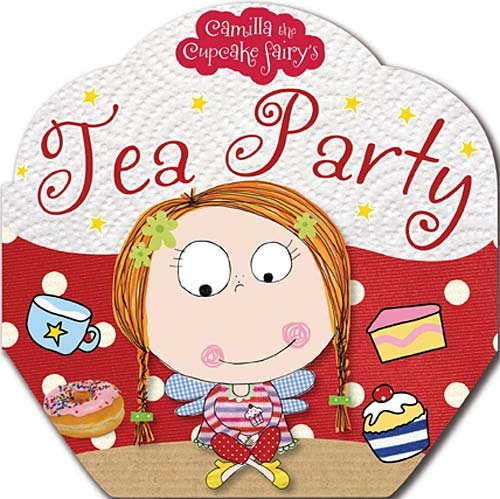 Camilla the Cupcake Fairy's Tea Party Board book – Bargain Price, August 30, 2011