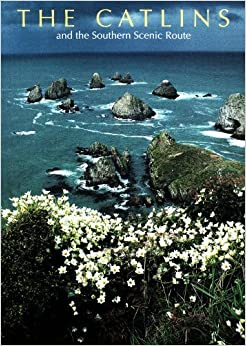 Book The Catlins: and the Southern Scenic Route by Neville Peat (2010-01-01)