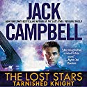Tarnished Knight: The Lost Stars, Book 1 Audiobook by Jack Campbell Narrated by Marc Vietor