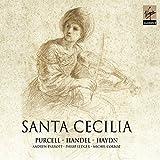 Santa Cecilia: Purcell, Handel, Haydn