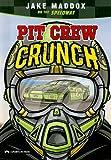 Pit Crew Crunch, Jake Maddox, 1434216004