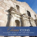 Texas Icons: 50 Classic Views of the Lone Star State