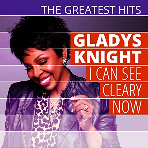 The Greatest Hits  Gladys Knight   I Can See Cleary Now