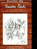 Théodor Reik: Le trajet d'un psychanalyste de Vienne