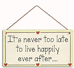 Love Sign It's Never Too Late to Live Happily Ever After ,Family Decor Sign,Wall Door Sign,12