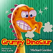 Grumpy Dinosaur: (Childrens books about Anger)