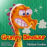 Grumpy Dinosaur: (Children's book about a Dinosaur Who Gets Angry Easily, Picture Books, Preschool Books, Books Ages 3-5, Baby Books, Kids Book, Bedtime Story)