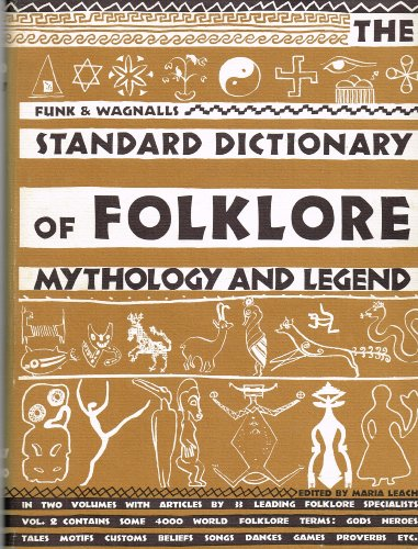 Funk & Wagnalls Standard Dictionary of Folklore Mythology and Legend. Two Volume Set. Volume One: A-I. Volume Two: J-Z
