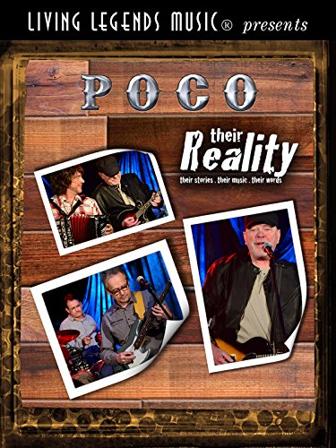- Living Legends Music presents Poco - their Reality. their stories. their music. their words.