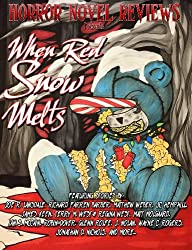 Horror Novel Reviews Presents: When Red Snow Melts