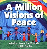 A Million Visions of Peace, Jennifer Garrison and Andrew Tubesing, 0439204089