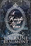 A KNIGHT FOR ALL TIME : Ravenhurst Series Vol. 3 - Enhanced Edition (Time Travel Romance)