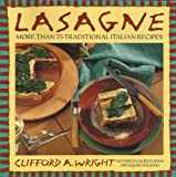 Lasagne: More Than 75 Traditional Italian Recipes