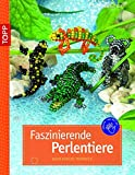 Faszinierende Perlentiere: Nach dem Vorbild der Natur gearbeitet (kreativ.kompakt.)