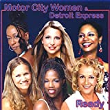 Ready by Motorcity Women & Detroit Express (2009-05-11)