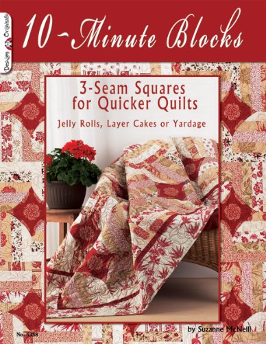 Blocks Quilt Block (10-Minute Blocks: 3-Seam Squares for Quicker Quilts: Jelly Rolls, Layer Cakes or Yardage)