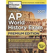 Cracking the AP World History Exam 2017, Premium Edition (College Test Preparation)
