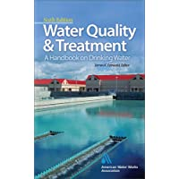 Water Quality & Treatment: A Handbook on Drinking Water (Water Resources and Environmental Engineering Series)