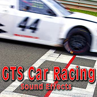 Gts Car Racing Sound Effects by The Hollywood Edge Sound