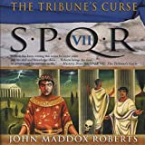 Front cover for the book The Tribune's Curse by John Maddox Roberts