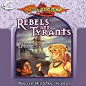 Rebels and Tyrants: Tales of the Fifth Age Audiobook by Margaret Weis (editor), Tracy Hickman (editor) Narrated by Alan Marriott