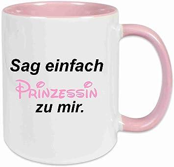 Tasse Mit Spruch Sag Einfach Prinzessin Zu Mir Rosa Voll