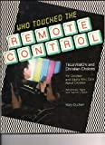 Who Touched the Remote Control?, Mary Duckert, 0377002100