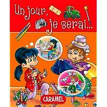 Un jour, je serai …: Petit livre illustré pour découvrir les métiers (Un jour, je serai… t. 2) (French Edition)