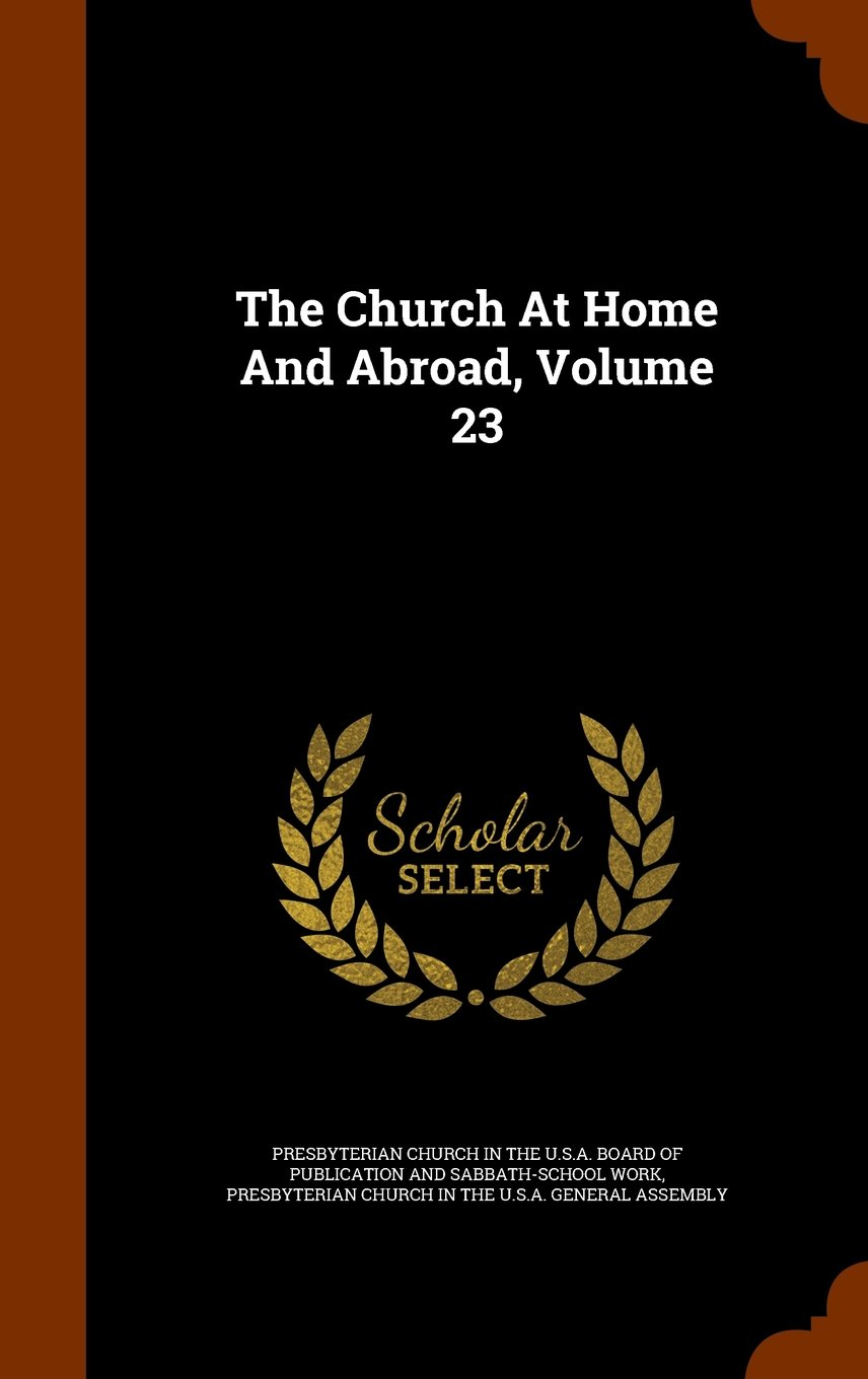 Download The Church At Home And Abroad, Volume 23 PDF