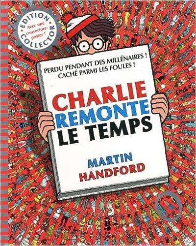 Livre COLLECTOR - CHARLIE REMONTE LE TEMPS pdf