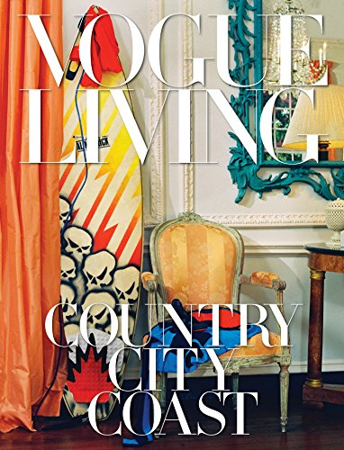 Vogue Living: Country, City, Coast (The Best Interior Design Magazines)
