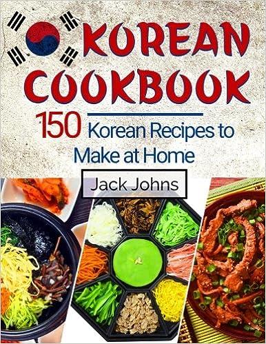 buy korean cookbook 150 korean recipes to make at home book online
