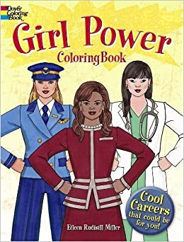 Girl Power Coloring Book Cool Careers That Could Be For You Dover Books Eileen Rudisill Miller 9780486823836 Amazon