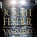 Vanished Audiobook by Joseph Finder Narrated by Holter Graham