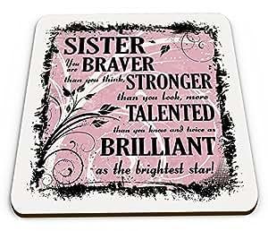 Hermana You are más valiente que crees, más fuerte que You Look taza brillante posavasos