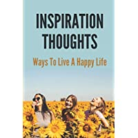 Inspiration Thoughts: Ways To Live A Happy Life: How To Reduce Stress