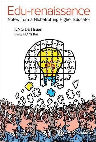 Download Edu-renaissance: Notes from a Globetrotting Higher Educator PDF