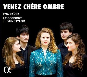 Venez Chere Ombre: Zaicik/Taylor, Le Consort: Amazon.fr: Musique