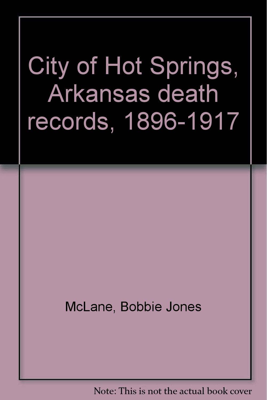 City Of Hot Springs Arkansas Death Records 1896 1917 Spanish