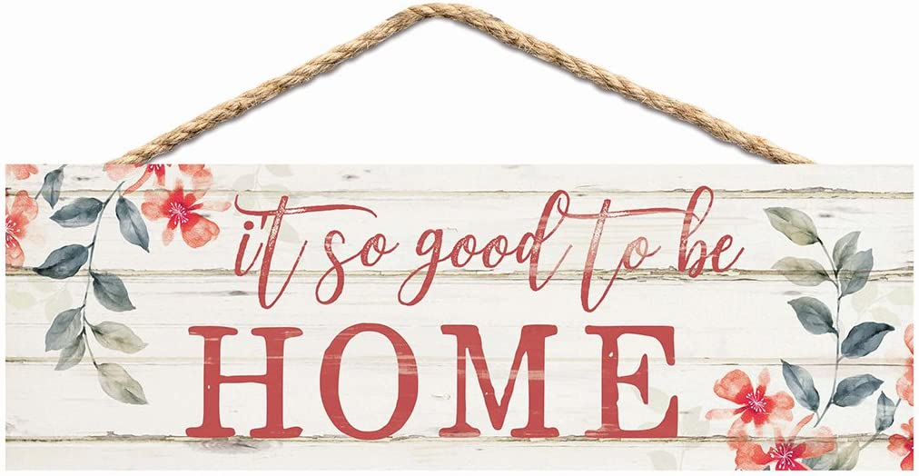 P. Graham Dunn So Good to Be Home Floral Whitewash 10 x 3.5 Inch Pine Wood Slat Hanging Wall Sign