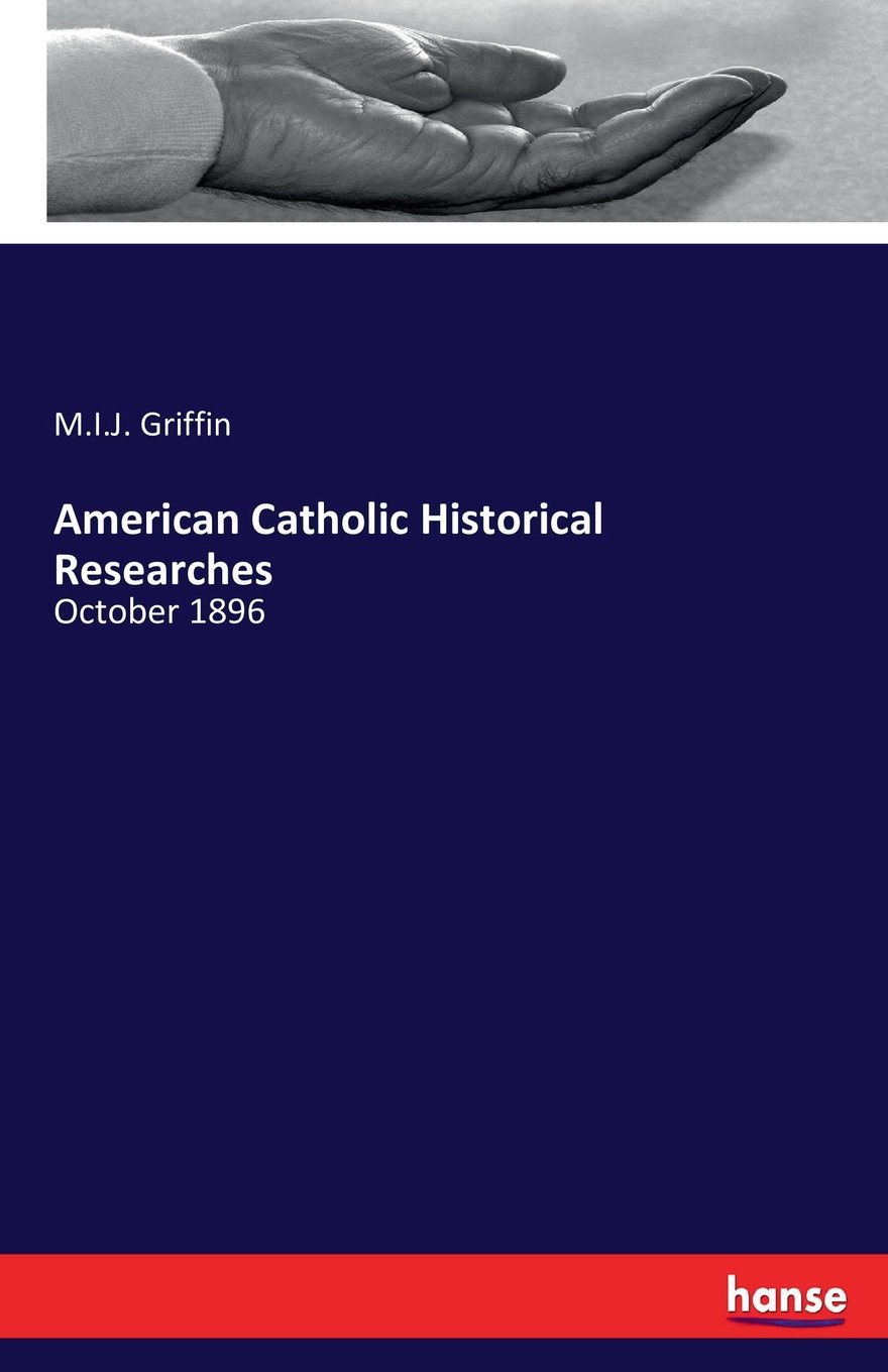 American Catholic Historical Researches: October 1896 PDF