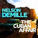 The Cuban Affair Hörbuch von Nelson DeMille Gesprochen von: Scott Brick