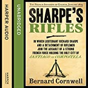Sharpe's Rifles: The French Invasion of Galicia, January 1809: The Sharpe Series, Book 6 | Bernard Cornwell