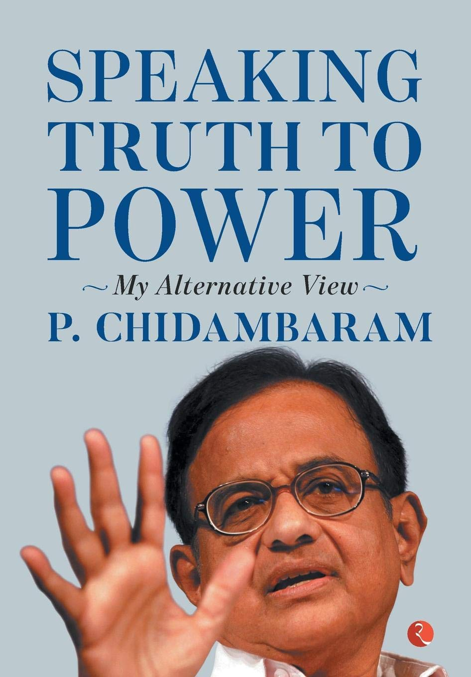 Buy Speaking Truth to Power: My Alternative View Book Online at Low ...