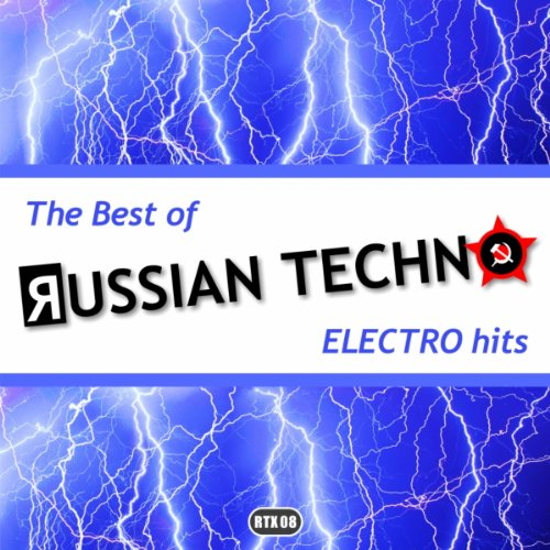 The Best Of Russian Techno - Electro Hits