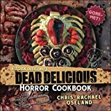 Kitchen Overlord's Dead Delicious Horror Cookbook