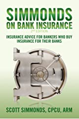 Simmonds on Bank Insurance 2nd Edition: Insurance Advice for Bankers Who Buy Insurance for Their Banks Kindle Edition