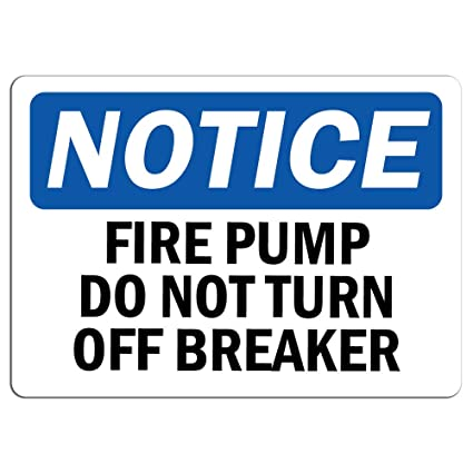 Amazon com : Notice - Fire Pump Do Not Turn Off Breaker Sign