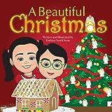 A Beautiful Christmas, Kathryn Scott, 1482021765