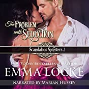The Problem with Seduction: Scandalous Spinsters, Book 2 | Emma Locke